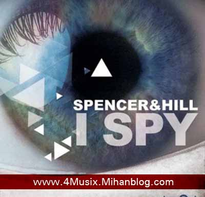 Spencer & Hill - I Spy_Original Mix