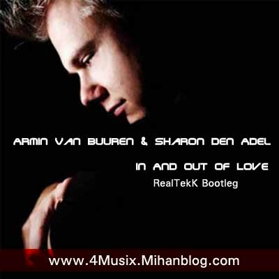 Armin Van Buuren & Sharon Den Adel - In And Out Of Love _RealTekK Bootleg